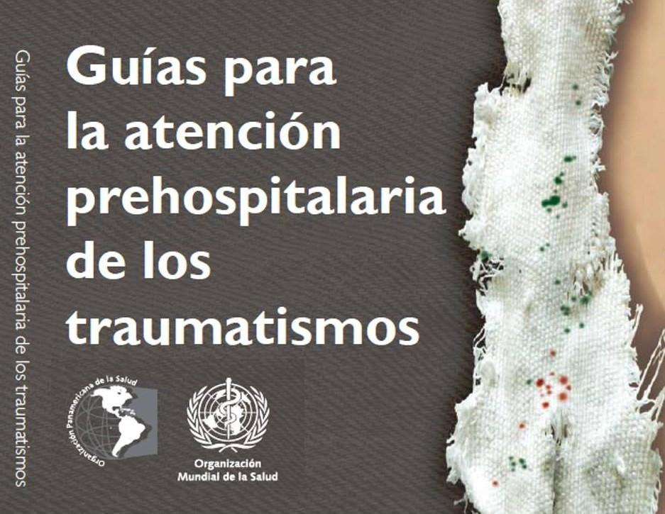 La imagen tiene un atributo ALT vacío; su nombre de archivo es guias-para-la-atencion-prehospitalaria-de-los-traumatismos-by-organizacion-mundial-de-la-salud-oms.jpg