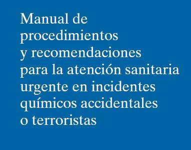 La imagen tiene un atributo ALT vacío; su nombre de archivo es manual-de-procedimientos-y-recomendaciones-para-la-atencion-sanitaria-urgente-en-incidentes-quimicos-accidentales-o-terroristas.jpg